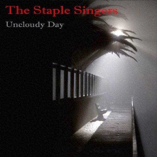 the-staple-singers-uncloudy-day