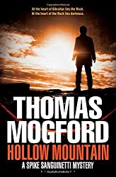 Hollow Mountain: A Spike Sanguinetti Mystery (Spike Sanguinetti 3): Written by Thomas Mogford, 2014 Edition, Publisher: Bloomsbury Publishing [Paperback]