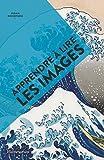 Apprendre à lire les images - L'Art en Poche