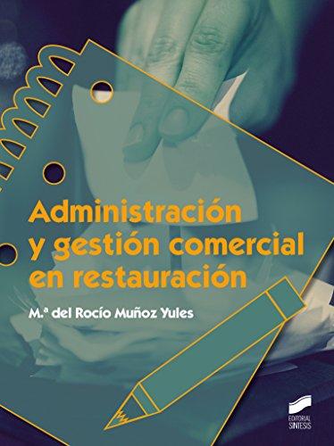 Administración y gestión comercial en restauración (Hostelería y Turismo) por M.ª del Rocío Muñoz Yules