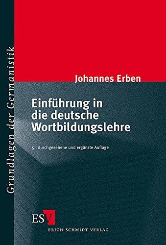 Einführung in die deutsche Wortbildungslehre (Grundlagen der Germanistik (GrG), Band 17)