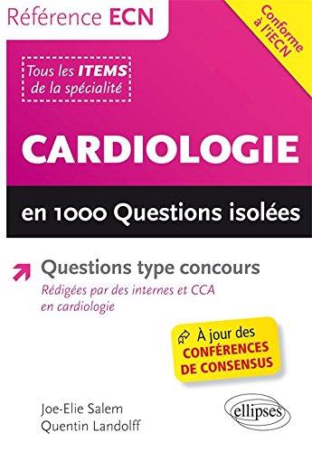 Référence ECN Cardiologie en 1000 Questions Isolées Conforme à l'iECN par Joe-Elie Salem, Quentin Landolff