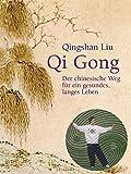 Qi Gong: Der chinesische Weg für ein gesundes, langes Leben (Irisiana) - Liu Qingshan
