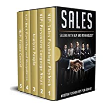 Sales: Selling With NLP and Psychology (Sales, Selling, Neuro-Linguistsic Programming, Psychology, Body Language, Rapport, Analyze People - 5 Manuscripts Book 1) (English Edition)