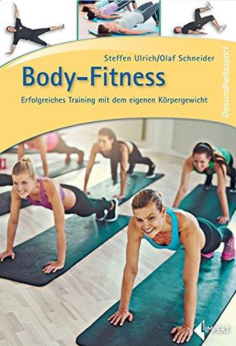 Body-Fitness: Erfolgreiches Training mit dem eigenen Körpergewicht