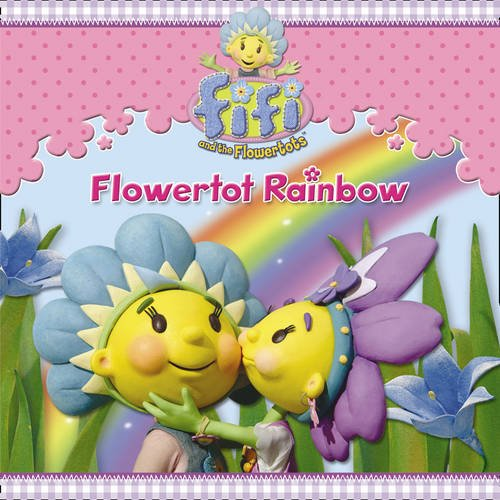 Flowertot Rainbow (Fifi and the Flowertots)