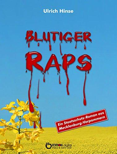 Blutiger Raps: Ein Staatsschutzroman aus Mecklenburg-Vorpommern