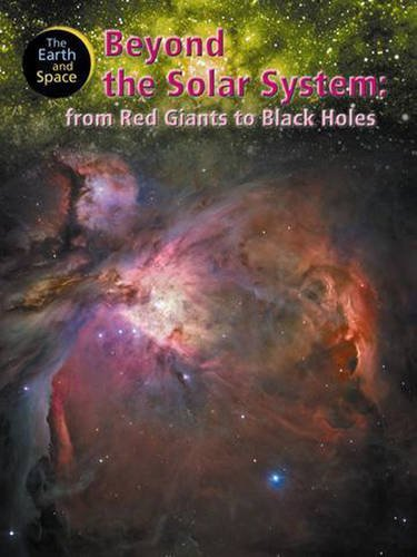 Beyond the solar system : from red giants to black holes