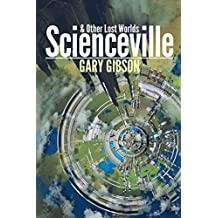 Scienceville & Other Lost Worlds
