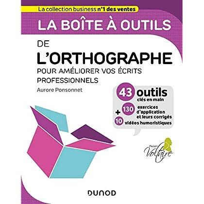La boîte à outils de l'orthographe - Pour améliorer vos écrits professionnels