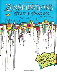 Zenspirations Dangle Designs, Expanded Workbook Edition by Joanne Fink (2013-10-16)