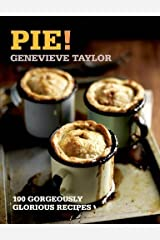 Pie!: 100 Gorgeously Glorious Recipes (100 Great Recipes) by Genevieve Taylor (2014-10-21) Paperback