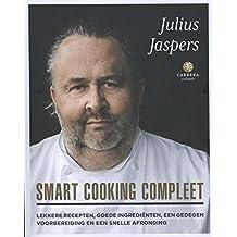 Smart cooking compleet: lekkere recepten, goede ingredienten, een gedegen voorbereiding en een snelle afronding (Carrera culinair)