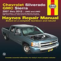 Haynes Chevrolet Silverado GMC Sierra 2007 Thru 2012: 2 Wd and 4wd, Gasoline Engines, Includes Chevrolet Suburban and Tahoe, Gmc Yukon, Yukon Xl, Yukon Denali and Chevrolet Avalanche