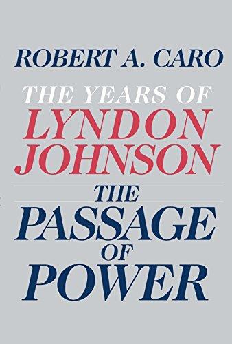 The Passage of Power: The Years of Lyndon Johnson (Geschichte Amerikanischen Johnson Der)