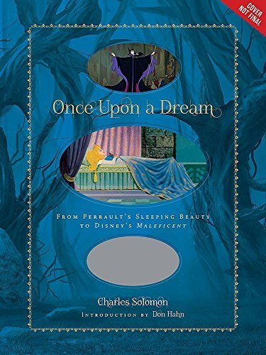 Once Upon A Dream : From Perrault's Sleeping Beauty to Disney's Maleficent (Disney Editions Deluxe (Film)) by Charles Solomon (2014-07-17)