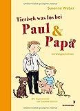 Tierisch was los bei Paul und Papa: Vorlesegeschichten