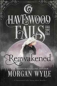 Reawakened: (A Havenwood Falls High Novella) by [Wylie, Morgan]