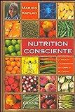 Nutrition consciente - La bible de l'alimentation du corps et de l'esprit