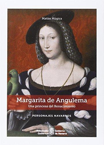 Margarita de Angulema. Una princesa del Renacimiento (Personajes navarros)