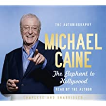 By Michael Caine The Elephant to Hollywood (Unabridged) [Audio CD]