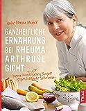 Ganzheitliche Ernährung bei Rheuma, Arthrose, Gicht (Amazon.de)