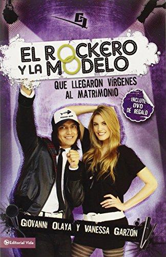 El Rockero y la Modelo: Que Llegaron Virgenes al Matrimonio (Biblioteca de Ideas de Especialidades Juveniles)