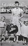 Grandma's Biscuit Tin: An Alphabet Scrapbook of Childhood