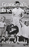 Grandma's Biscuit Tin: An Alphabet Scrapbook of Childhood