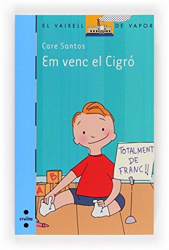 En venc el Cigró (eBook-ePub) (Barco de Vapor Azul Book 183) (Catalan Edition) por Care Santos Torres