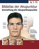 Bildatlas der Akupunktur: Darstellung der Akupunkturpunkte