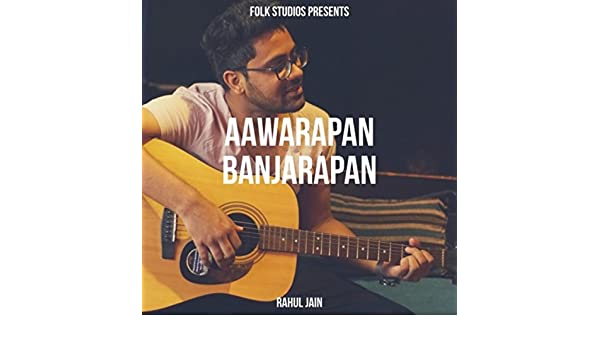 Awarapan Banjarapan By Rahul Jain On Amazon Music