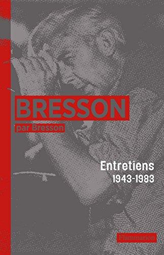 Bresson par Bresson: Entretiens (1943-1983) rassemblés par Mylène Bresson (Ecrire l'art) par Robert Bresson