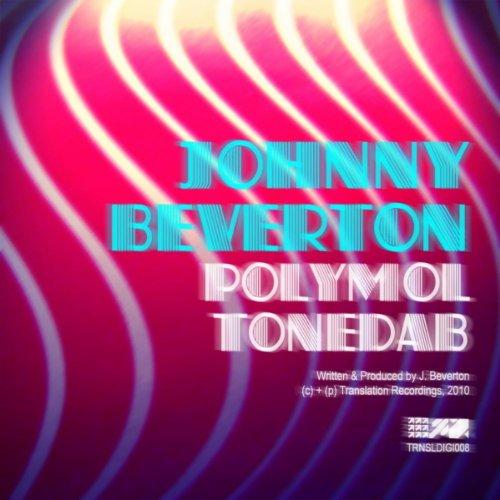 Johnny Beverton - Polymol / Tonedab