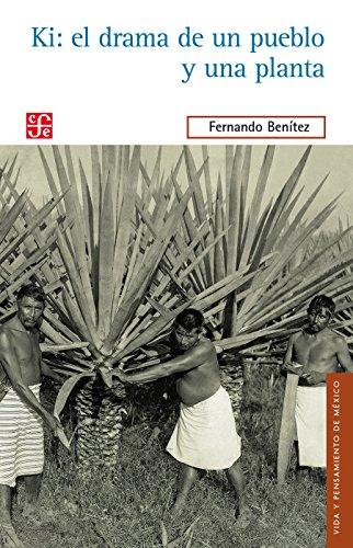 Ki: el drama de un pueblo y de una planta por Fernando Benítez