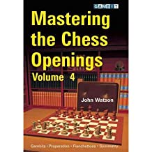 [{ Mastering the Chess Openings, Volume 4 By Watson, John ( Author ) May - 25- 2010 ( Paperback ) } ]