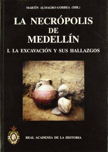 La Necropolis de Medellin / The Necropolis of Medellin: La Excavacion Y Sus Hallazgos: 1