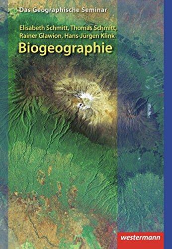 Biogeographie: 1. Auflage 2012 (Das Geographische Seminar, Band 18)