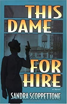 This Dame for Hire: A Novel by [Scoppettone, Sandra]
