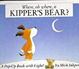 Where Oh Where Is Kippers Bear?: Pop-Up Book with Light