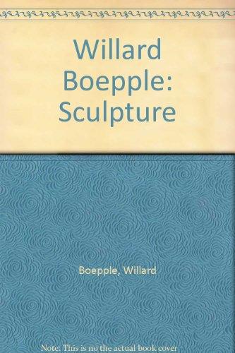 Boepple, Willard: Sculpture
