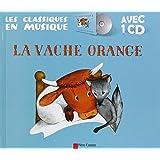 La vache orange (1CD audio)