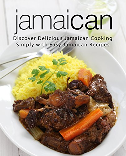 Jamaican: Discover Delicious Jamaican Cooking Simply with Easy Jamaican Recipes (English Edition)