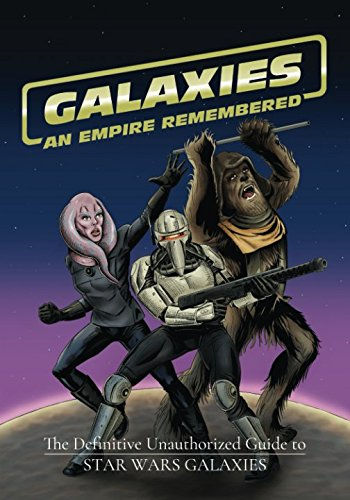 Galaxies: An Empire Remembered: The Definitive Unauthorized Guide to Star Wars Galaxies por James Crosby