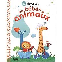 Mes Petites Histoirs du Soir : 27 Histoires de Bebes Animaux - Dès 3 ans