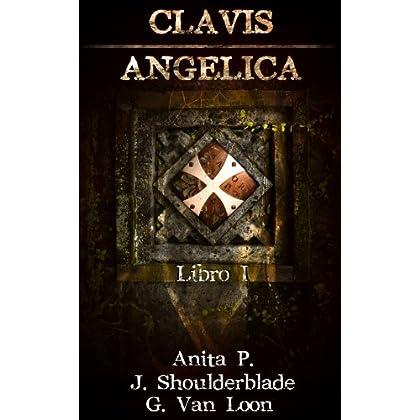 Clavis Angelica: Libro I (Thriller Esoterico)