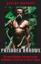Poisoned Arrows: An investigative journey to the forbidden territories of West Papua