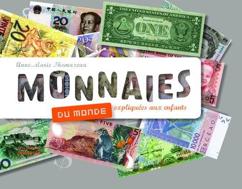Monnaies du monde. expliques aux enfants