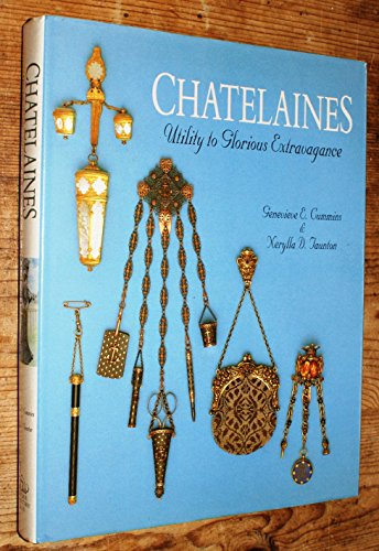 Chatelaines - Utility to Glorious Extravagance