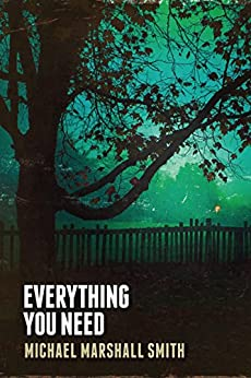 Everything You Need: Short Stories by [Smith, Michael Marshall]